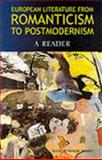 European Literature from Romanticism to Postmodernism : A Reader in Aesthetic Practice, Travers, Martin, 0826447481