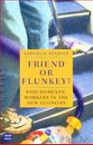Friend or Flunkey? : Paid Domestic Workers in the New Economy, Meagher, Gabrielle, 0868407488