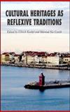 Cultural Heritages as Reflexive Traditions, , 1403997489