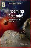 Incoming Asteroid! : What Could We Do about It?, Lunan, Duncan, 146148748X