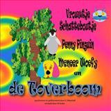 Vrouwtje Schatteboutje, Penny Pinguin, Meneer Woefy en de Toverboom, E J Marshall, 1495387488