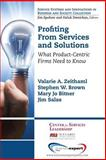 Profiting from Services : What Product-Centric Firms Need to Know, Zeithaml, Valarie A. and Brown, Stephen W., 1606497480