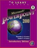Microsoft Powerpoint 2000 Introductory Edition, O'Leary, Timothy and O'Leary, Linda I., 0072337486