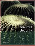 Beautiful Security : Leading Security Experts Explain How They Think, Hurley, William W. and Viega, John, 0596527489