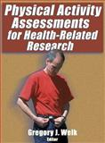 Physical Activity Assessments for Health-Related Research, Welk, Gregory J., 0736037489