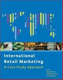 International Retail Marketing : A Case Study Approach, Bruce, Margaret and Moore, Christopher, 0750657480