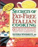 Secrets of Fat-Free Italian Cooking, Sandra Woodruff, 0895297485