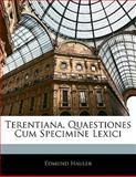 Terentiana, Quaestiones Cum Specimine Lexici, Édmund Hauler, 114139748X