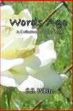 Words Ago, S. S. White, 149483748X