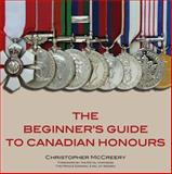 The Beginner's Guide to Canadian Honours, Christopher McCreery, 1550027484