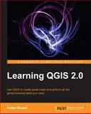 Learning QGIS 2. 0, Anita Graser, 178216748X