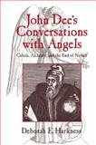 John Dee's Conversations with Angels : Cabala, Alchemy, and the End of Nature, Harkness, Deborah, 0521027489