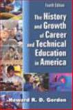 The History and Growth of Career and Technical Education in America 4th Edition