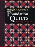 Hall and Haywood's Foundation Quilts, Jane Hall and Dixie Haywood, 1574327488