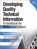 Developing Quality Technical Information : A Handbook for Writers and Editors, Hargis, Gretchen and Carey, Michelle, 0131477498
