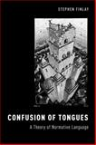 Confusion of Tongues : A Theory of Normative Language, Finlay, Stephen, 0199347492