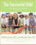 The Successful Child, William Sears and Martha Sears, 0316777498