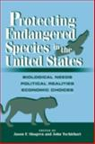 Protecting Endangered Species in the United States : Biological Needs, Political Realities, Economic Choices, , 052108749X