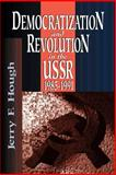 Democratization and Revolution in the USSR, 1985-91, Hough, Jerry F., 0815737491