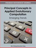 Principal Concepts in Applied Evolutionary Computation : Emerging Trends, Wei-Chiang Samuelson Hong, 1466617497