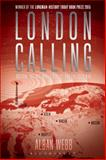 London Calling : Britain, the BBC World Service and the Cold War, Webb, Alban, 147422749X