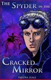The Spyder in the Cracked Mirror, Syrena Seale, 1478357495
