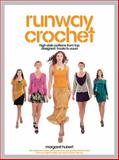 Runway Crochet, Margaret Hubert, 1589237498