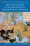 An Anthology of Philosophy in Persia Vol. IV : From the School of Illumination to Philosophical Mysticism, Nasr, Seyyed Hossein and Aminrazavi, Mehdi, 1848857497