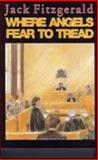 Where Angels Fear to Tread, Jack D. Fitzgerald, 1895387493