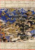 Studies in the Islamic Arts of the Book, Hillenbrand, Robert, 1904597491