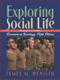 Exploring Social Life : Readings to Accompany Essentials of Sociology, a Down-to-Earth Approach, Henslin, James M., 0205407498