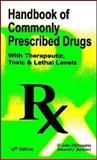Handbook of Commonly Prescribed Drugs with Therapeutic Toxic and Lethal Levels Shirt Pocket Size, DiGregorio, G. John and Barbieri, Edward J., 0942447492