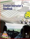 Aviation Instructor's Handbook, Federal Aviation Administration (FAA)/Aviation Supplies & Academics (ASA), 1560277491