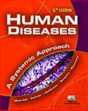 Human Diseases : A Systemic Approach, Mulvihill, Mary Lou and Zelman, Mark, 0131527495