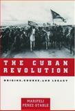 The Cuban Revolution : Origins, Course, and Legacy, Marifeli Perez-Stable, 0195127498