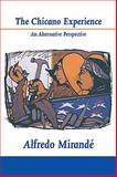 The Chicano Experience : An Alternative Perspective, Mirandé, Alfredo, 0268007497