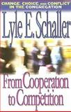 From Cooperation to Competition, Lyle E. Schaller, 0687497493