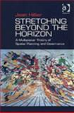 Stretching Beyond the Horizon : A Multiplanar Theory of Spatial Planning and Governance, Hillier, Jean, 0754647498
