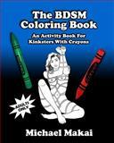 The BDSM Coloring Book, Michael Makai, 149752749X