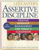 Assertive Discipline, Lee Canter and Marlene Canter, 1932127496