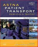 ASTNA Patient Transport : Principles and Practice, ASTNA, 0323057497