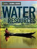 Water Resources - Global Issues, National Geographic Learning Staff, 0736297499