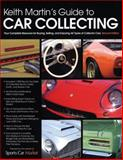 Keith Martin's Guide to Car Collecting, Keith Martin and Sports Car Market Magazine Editors, 0760337497