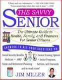 The Savvy Senior, Jim Miller, 1401307493