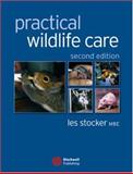 Practical Wildlife Care, Stocker, Les, 140512749X