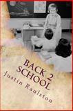 Back 2 School, Justin Raulston, 149546749X