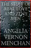 The Stuff of Real Love and Zen's Men, Angelia Menchan and Maurice Menchan, 1496147499