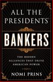 All the Presidents' Bankers, Nomi Prins, 156858749X