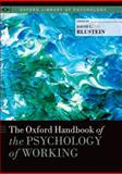 The Oxford Handbook of the Psychology of Working, David Larry Blustein, 0190227494