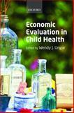 Economic Evaluation in Child Health, Wendy Ungar, 0199547491